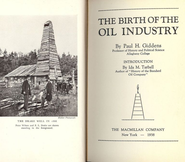 THE BIRTH OF THE OIL INDUSTRY. Paul H. GIDDENS.