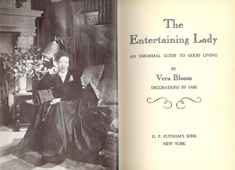 THE ENTERTAINING LADY: AN INFORMAL GUIDE TO GOOD LIVING. Vera BLOOM.