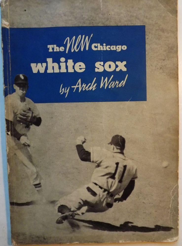 THE NEW CHICAGO WHITE SOX. Arch WARD.