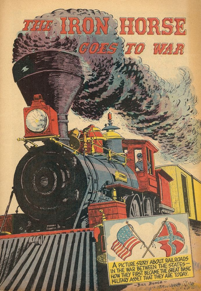 THE IRON HORSE GOES TO WAR: A PICTURE STORY ABOUT RAILROADS IN THE WAR. Bill BUNCE.