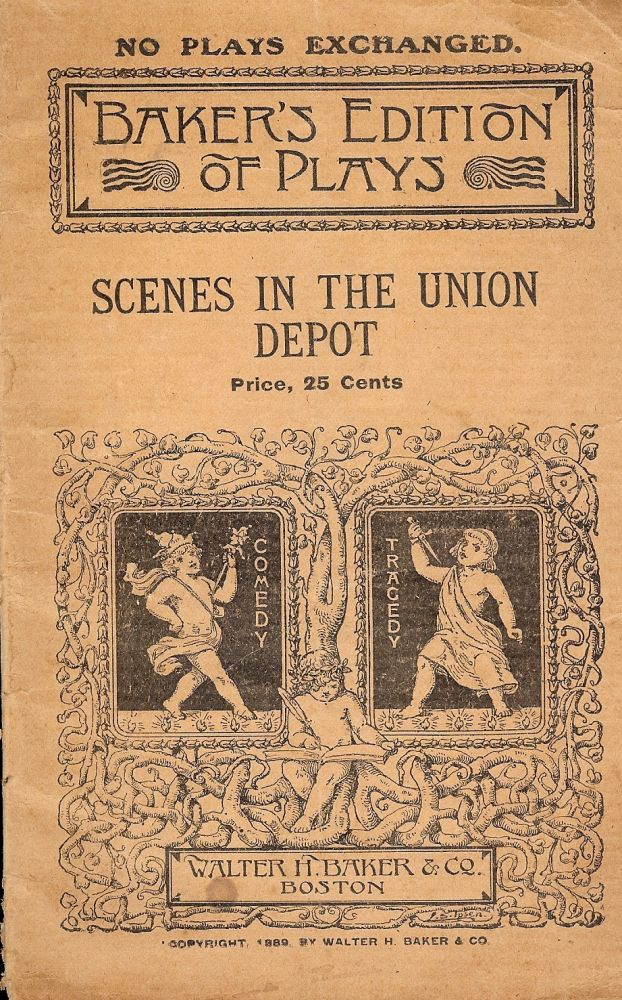SCENES IN THE UNION DEPOT: A HUMOROUS ENTERTAINMENT IN ONE SCENE. Laura M. PARSONS.