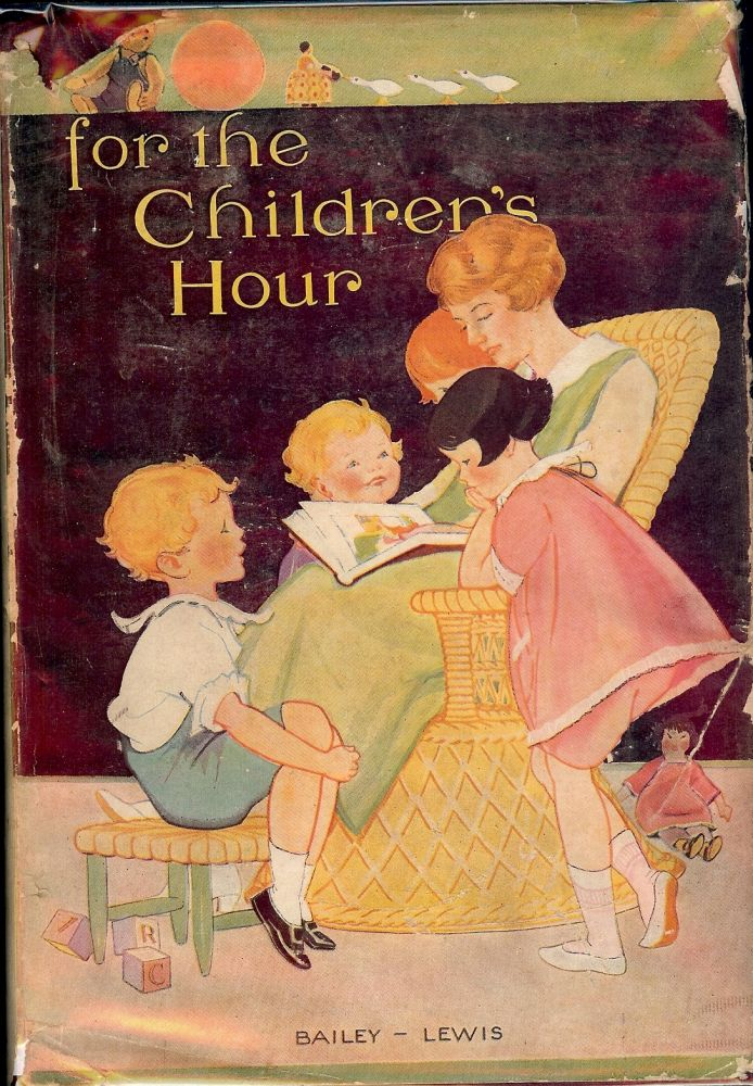 FOR THE CHILDREN'S HOUR. Carolyn S. BAILEY.