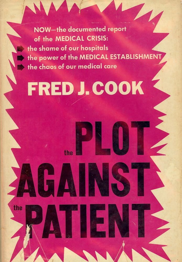 THE PLOT AGAINST THE PATIENT. Fred J. COOK.