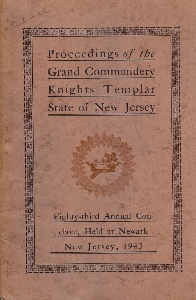 PROCEEDINGS GRAND COMMANDERY KNIGHTS TEMPLAR STATE NEW JERSEY 1943. Sir Knight George STRINGER.