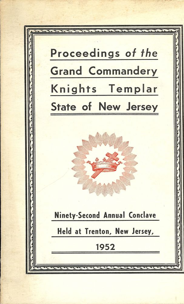 PROCEEDINGS GRAND COMMANDERY KNIGHTS TEMPLAR STATE NEW JERSEY 1952. Sir Knight Edward MAYR.