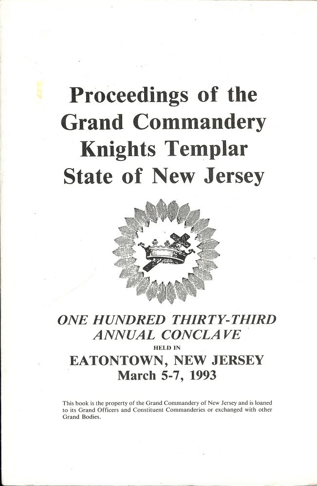 PROCEEDINGS GRAND COMMANDERY KNIGHTS TEMPLAR STATE NEW JERSEY 1993. Sir Knight Russell A. BAUER.
