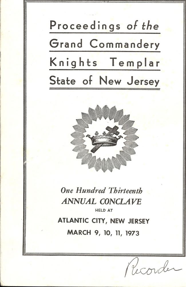 PROCEEDINGS GRAND COMMANDERY KNIGHTS TEMPLAR STATE NEW JERSEY 1973. Sir Knight Percy W. EDWARDS.