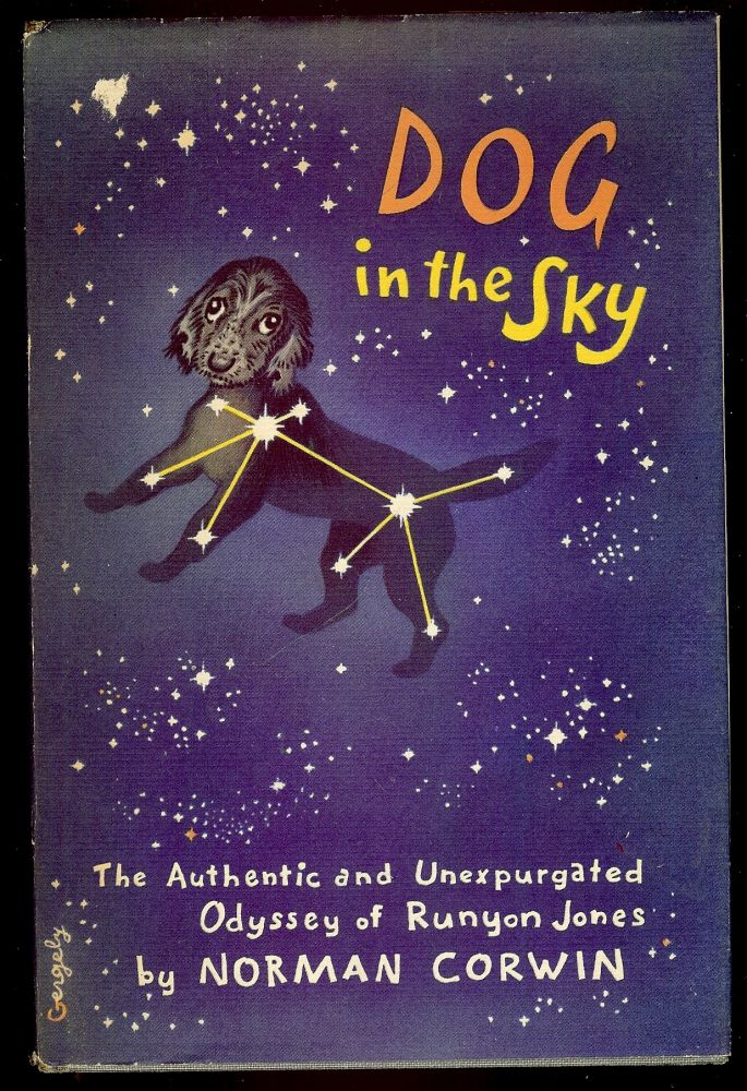 DOG IN THE SKY. Norman CORWIN.