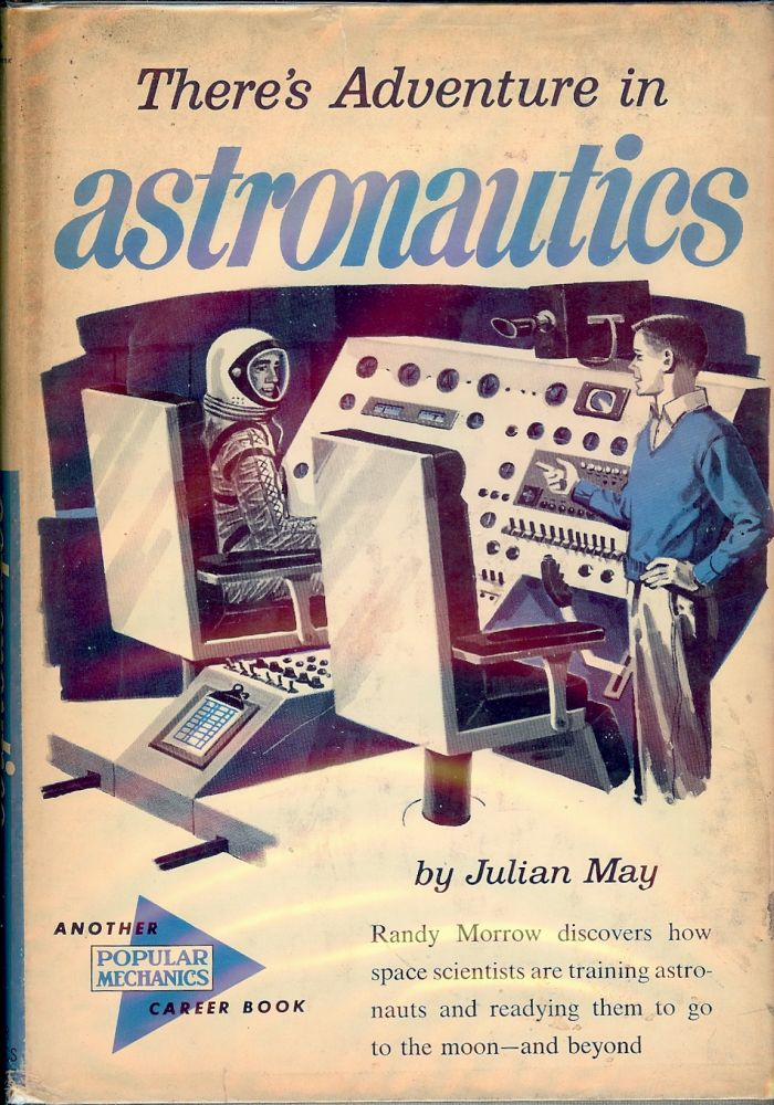 THERE'S ADVENTURE IN ASTRONAUTICS. Julian MAY.