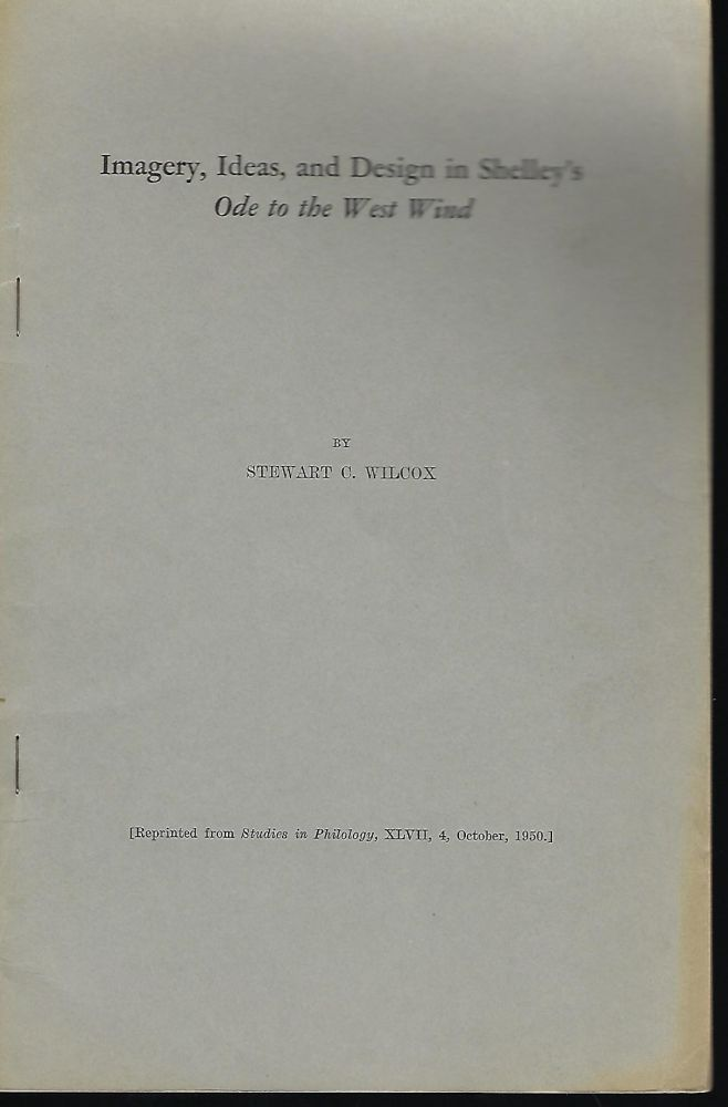 IMAGERY, IDEAS, AND DESIGN IN SHELLEY'S ODE TO THE WEST WIND. Stewart C. WILCOX.