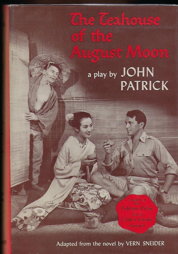 THE TEAHOUSE OF THE AUGUST MOON. John PATRICK.