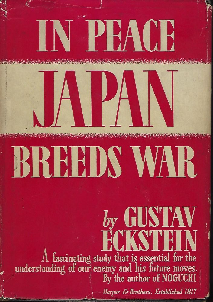 IN PEACE JAPAN BREEDS WAR. Gustav ECKSTEIN.