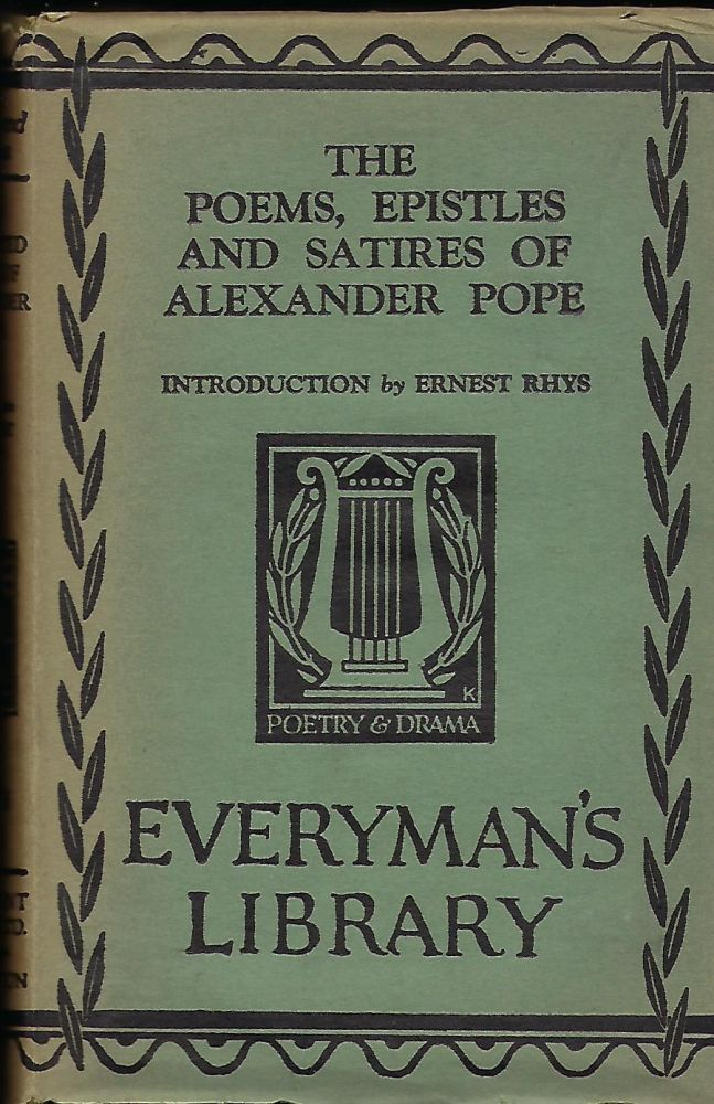 THE POEMS, EPISTLES AND SATIRES OF ALEXANDER POPE. EVERYMAN'S LIBRARY #760. Alexander POPE.