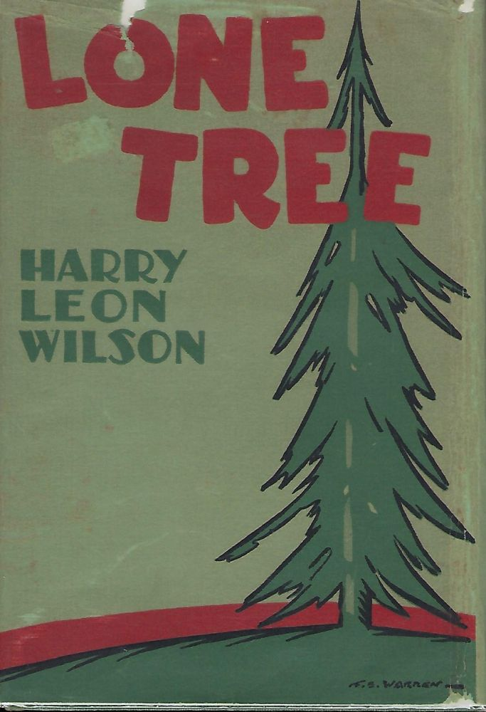 LONE TREE. Harry Leon WILSON.