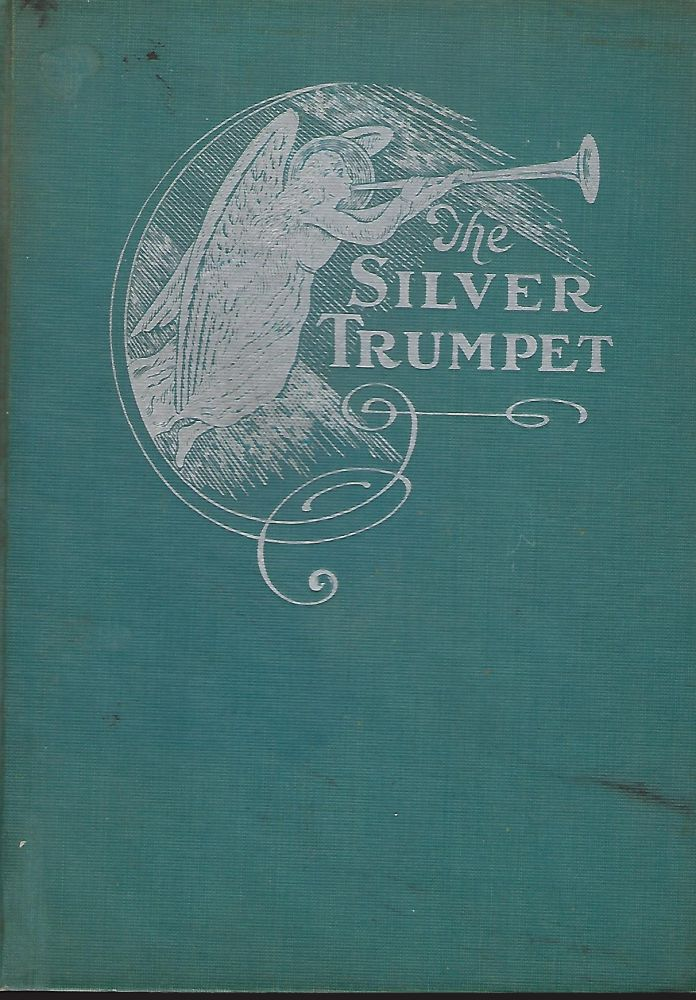 THE SILVER TRUMPET HYMNAL OF THE CHURCH OF THE PILLAR OF FIRE. Bishop Alma WHITE, Rev. Arthur K.