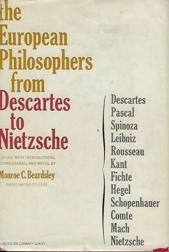 THE EUROPEAN PHILOSOPHERS FROM DESCARTES TO NIETZSCHE. MODERN LIBRARY GIANT #16. Monroe C. BEARDSLEY.