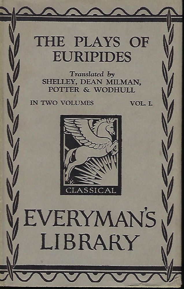 THE PLAYS OF EURIPIDES IN ENGLISH IN TWO VOLUMES: EVERYMAN'S LIBRARY #63. VOLUME ONE ONLY. EURIPIDES.
