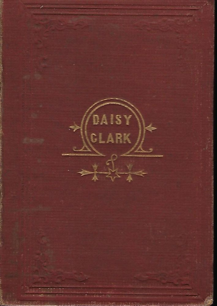 DAISY CLARK AND HER DOINGS: A BOOK FOR THE YOUNG. Margaret J. GEMMILL.