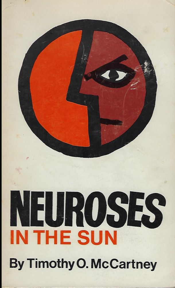 NEUROSES: IN THE SUN. Timothy O. MCCARTNEY.