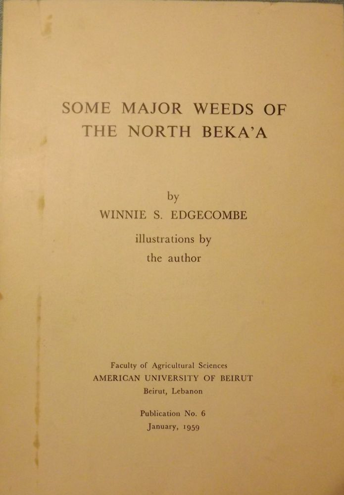 SOME MAJOR WEEDS OF THE NORTH BEKA'A. Winnie S. EDGECOMBE.