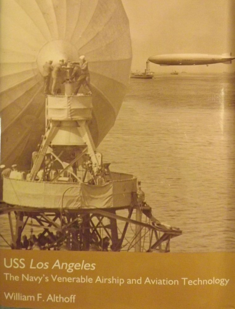 USS LOS ANGELES: THE NAVY'S VENERABLE AIRSHIP AND AVIATION TECHNOLOGY. William F. ALTHOFF.