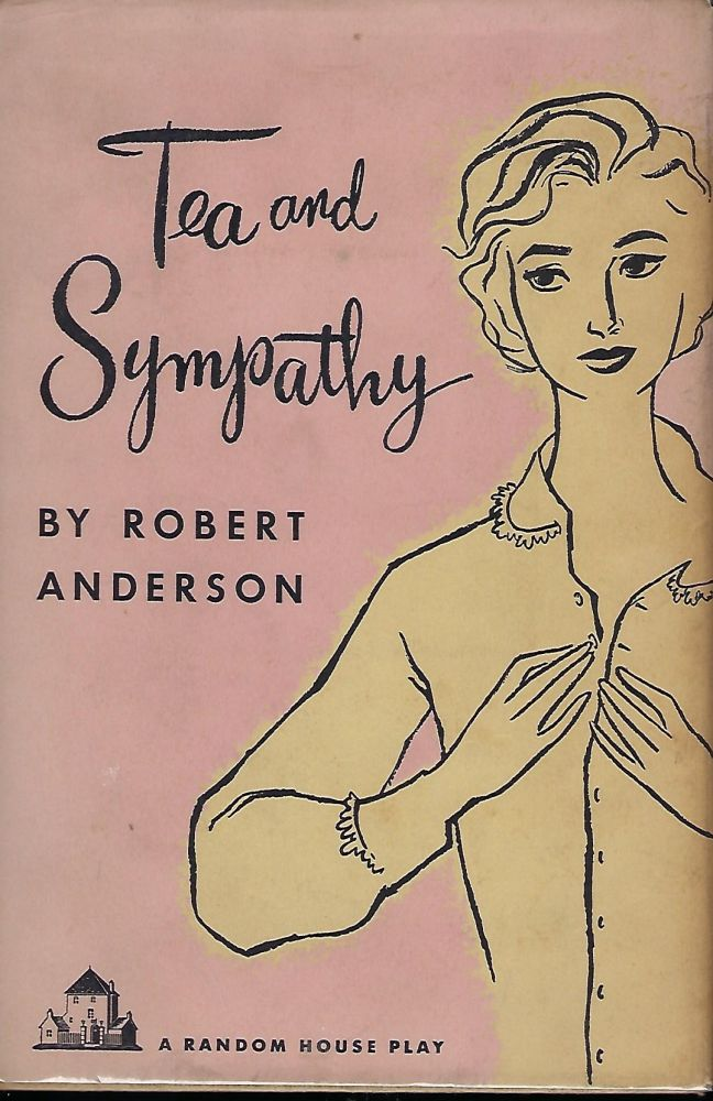 TEA AND SYMAPATHY. Robert ANDERSON.