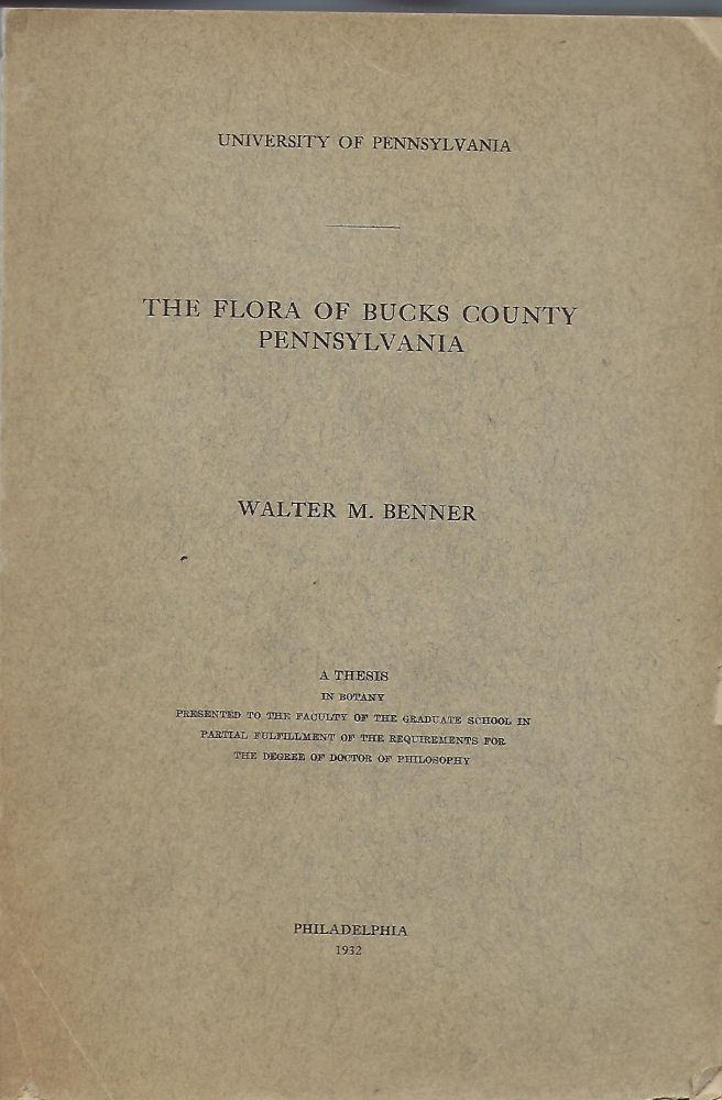 THE FLORA OF BUCKS COUNTY PENNSYLVANIA. Walter M. BENNER.