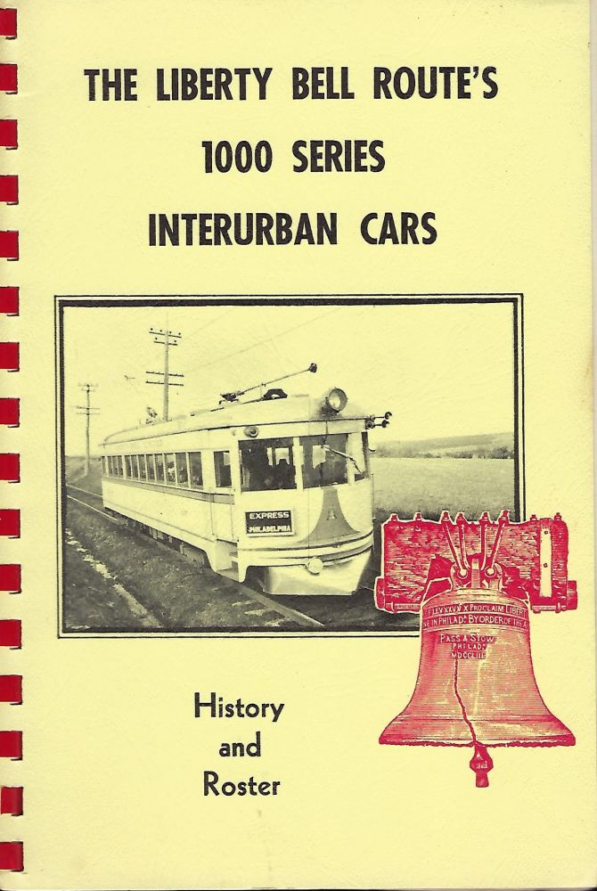 THE LIBERTY BELL ROUTE'S 1000 SERIES INTERURBAN CARS. Randolph L. KULP.