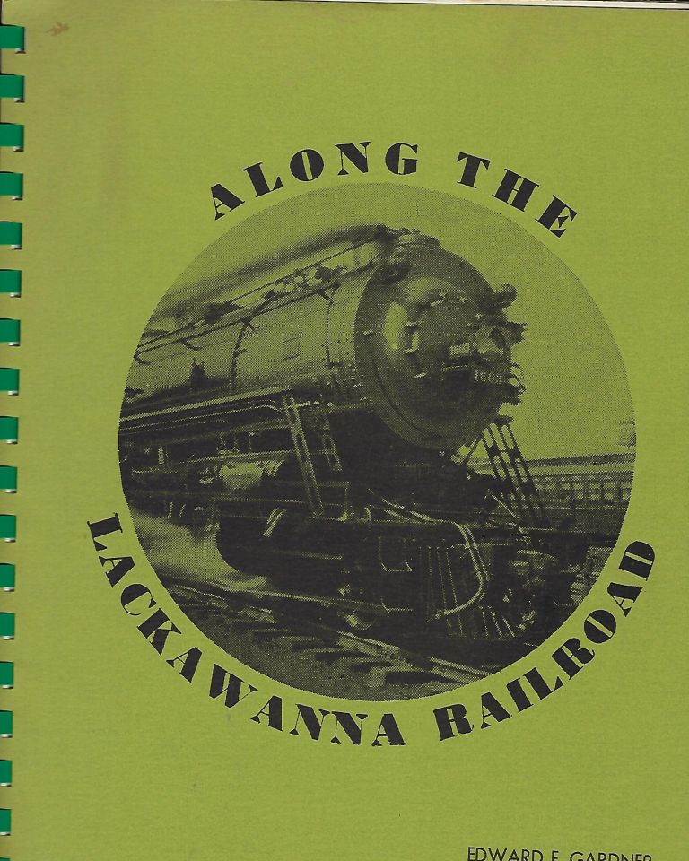 ALONG THE LACKAWANNA RAILROAD. Edward F. GARDNER.