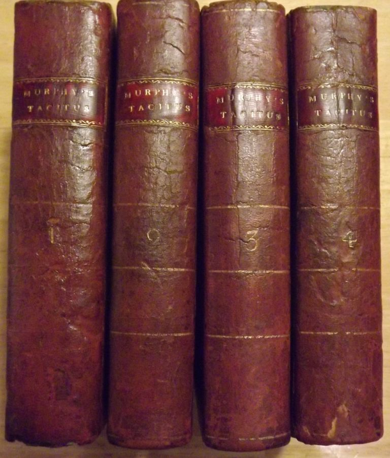 THE WORKS OF CORNELIUS TACITUS; WITH AN ESSAY ON THE LIFE AND GENIUS OF TACITUS; NOTES, SUPPLEMENTS, AND MAPS. IN FOUR VOLUMES. Arthur MURPHY, Cornelius TACITIS.