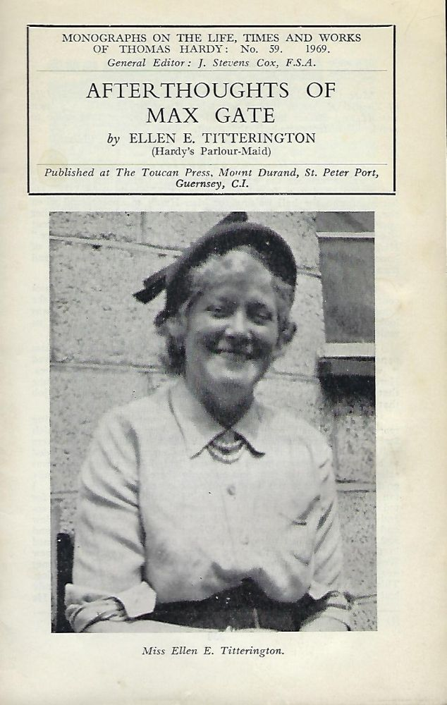 AFTERTHOUGHTS OF MAX GATE. Ellen E. TITTERINGTON, Hardy's Parlour-Maid.