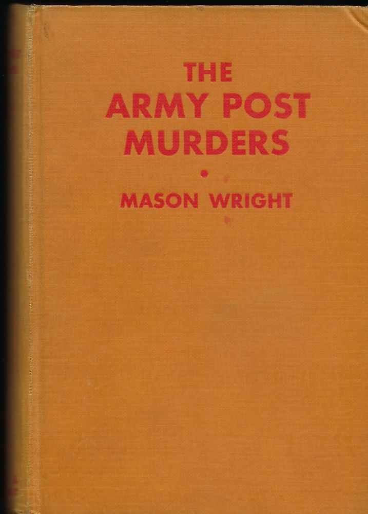 THE ARMY POST MURDERS. Mason WRIGHT.