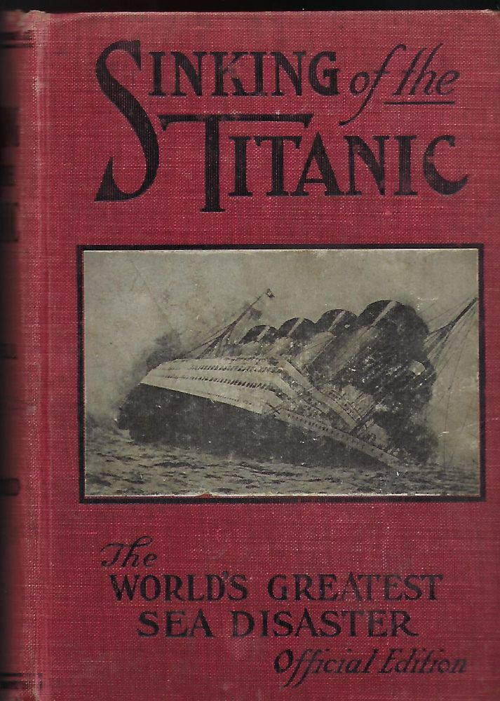 SINKING OF THE TITANIC: WORLD'S GREAT SEA DISASTER. Thomas H. RUSSELL.