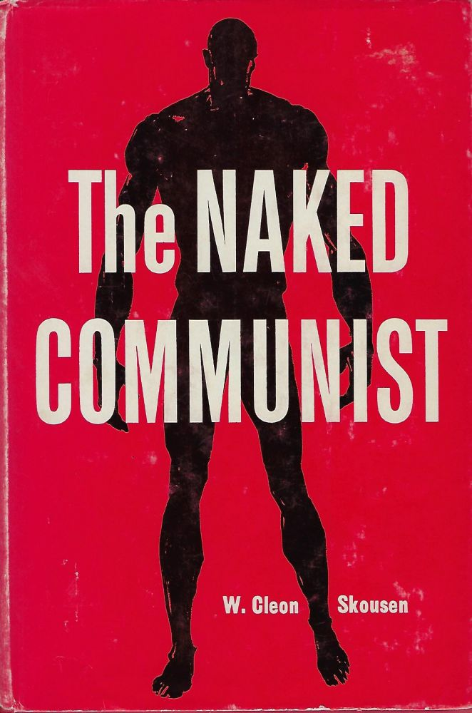 THE NAKED COMMUNIST. W. Cleon SKOUSEN.