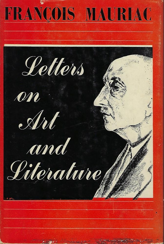 LETTERS ON ART AND LITERATURE. Francois MAURIAC.