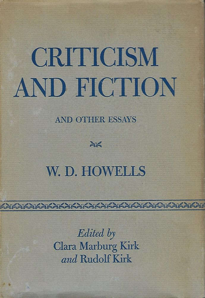 CRITICISM AND FICTION AND OTHER ESSAYS. W. D. HOWELLS.