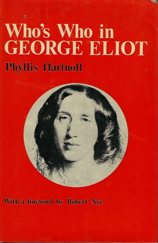 WHO'S WHO IN GEORGE ELIOT. Phyllis HARTNOLL.