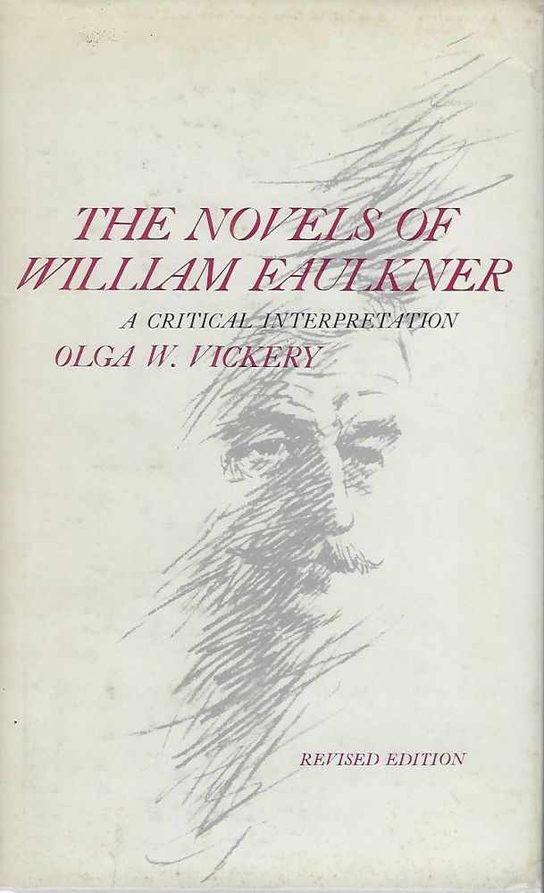 THE NOVELS OF WILLIAM FAULKNER: A CRITICAL INTERPRETATION. Olga W. VICKERY.