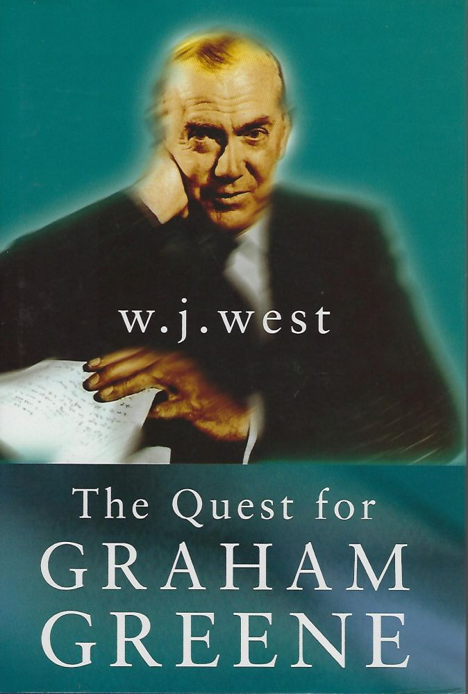 THE QUEST FOR GRAHAM GREENE. W. J. WEST.