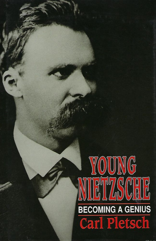 YOUNG NIETZSCHE: BECOMING A GENIUS. Carl PLETSCH.
