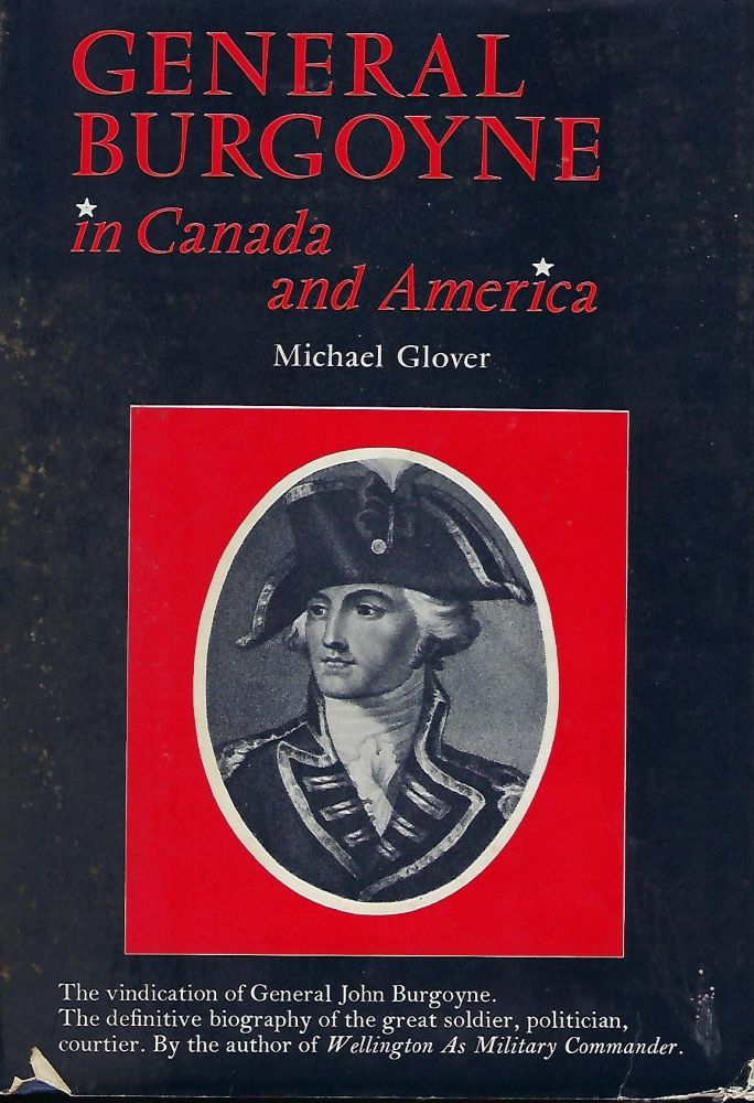 GENERAL BURGOYNE IN CANADA AND AMERICA. Michael GLOVER.