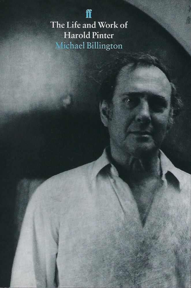 THE LIFE AND WORK OF HAROLD PINTER. Michael BILLINGTON.