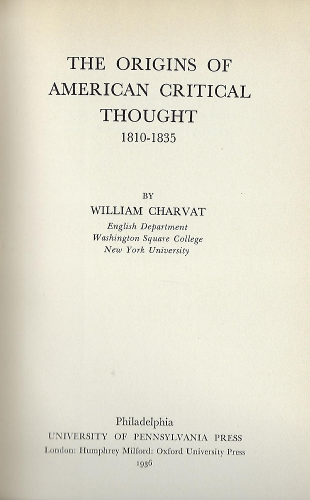 THE ORIGINS OF AMERICAN CRITICAL THOUGHT: 1810-1835. William CHARVAT.