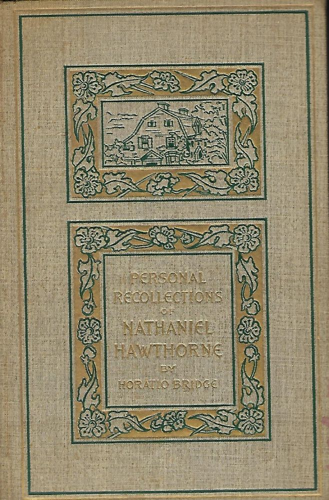 PERSONAL RECOLLECTIONS OF NATHANIEL HAWTHORNE. Horatio BRIDGE.