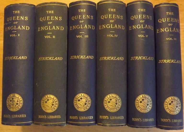 LIVES OF THE QUEENS OF ENGLAND FROM THE NORMAN CONQUEST. IN SIX VOLUMES. Agnes STRICKLAND.