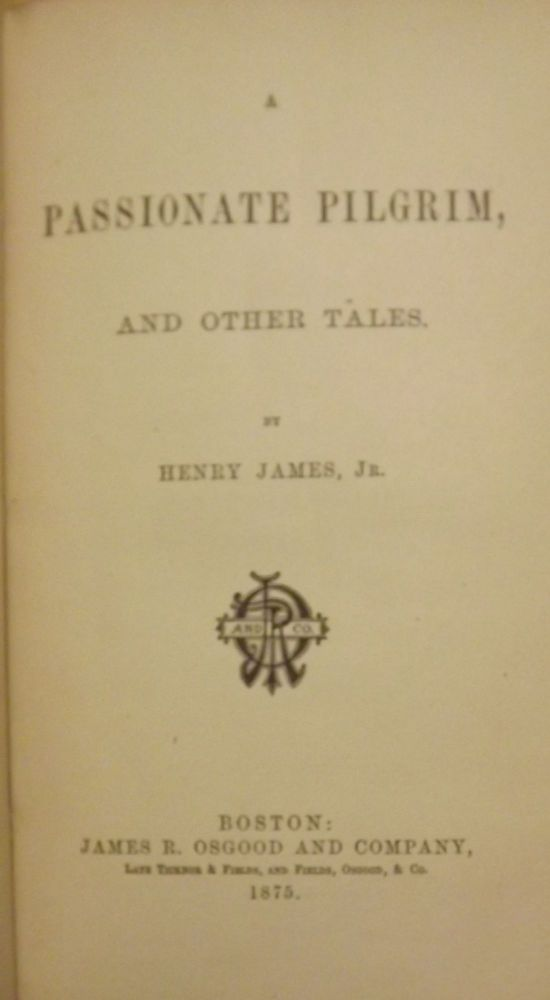 A PASSIONATE PILGRIM AND OTHER TALES. Henry JAMES.
