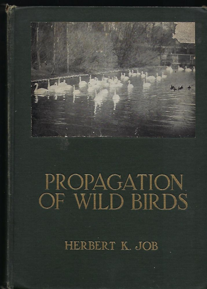 PROPAGATION OF WILD BIRDS: A MANUAL OF APPLIED ORNITHOLOGY. Herbert K. JOB.