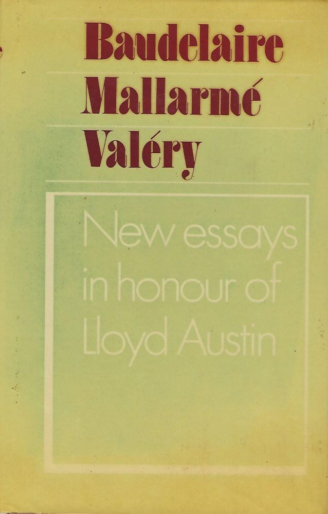 BAUDELAIRE, MALLARME, VALERY: NEW ESSAYS IN HONOUR OF LLOYD AUSTIN. With Alison Fairlie, Alison Finch.