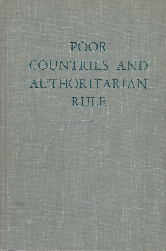 POOR COUNTRIES AND AUTHORITARIAN RULE. Maurice F. NEUFELD.