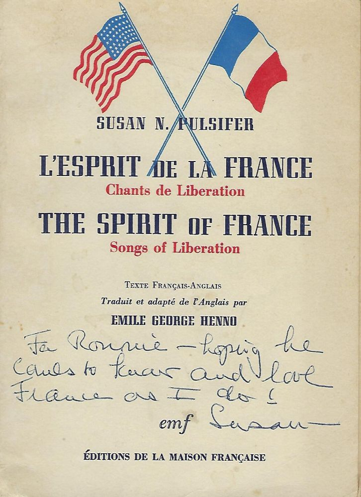 L'ESPRIT DE LA FRANCE: CHANTS DE LIBERATION/ THE SPIRIT OF FRANCE: SONGS OF LIBERATION. Susan N. PULSIFER.